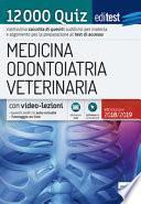 EdiTEST. Medicina, odontoiatria, veterinaria. Teoria. 12000 quiz. Per la preparazione ai test di accesso