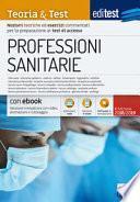 EdiTEST. Professioni sanitarie. Teoria & test. Nozioni teoriche ed esercizi commentati per la preparazione ai test di accesso
