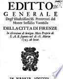 Editto generale degl'illustrissimi ss. protettori del monte sussidio vacabile della citta di Firenze in esecuzione di benigno motu proprio di S.A.R. segnato nel di 18. marzo 1723. ..