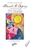 Eduardo di Capua. L'Amleto della canzone. Biografia, parole e immagini sull'autore di 'O sole mio!