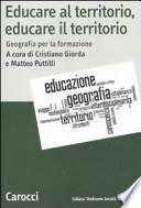 Educare al territorio, educare il territorio. Geografia per la formazione