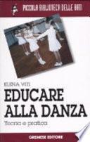 Educare alla danza. Teoria e pratica