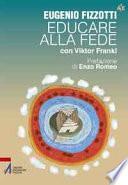 Educare alla fede con Viktor Frankl