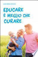 Educare è meglio che curare