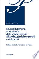 Educare la persona al movimento: dalle attività motorie alla pedagogia della corporeità e dello sport