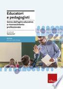 Educatori e pedagogisti. Senso dell'agire educativo e riconoscimento professionale