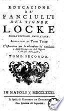 Educazione de' fanciulli del signor Locke. Aggiuntavi al tomo terzo L'istruzione per la educazione de' fanciulli, e delle giovanette del signor Carlo Rollin. Tomo primo [-terzo]