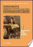 Educazione scuola e pedagogia nei solchi della storia
