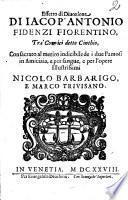 Effetto di diuozione di Iacop'antonio Fidenzi fiorentino, tra' comici detto Cinthio, ..