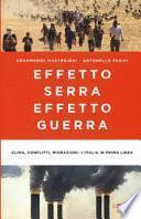 Effetto serra effetto guerra. Clima, conflitti, migrazioni: l'Italia in prima linea