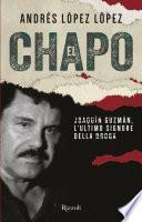 El Chapo. Joaquín Guzmán, l'ultimo signore della droga