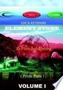 ELEMENT STONE - Le Pietre degli Elementi (prima parte)