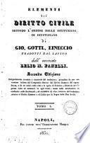 Elementi del diritto civile secondo l'ordine delle istituzioni di Giustiniano di Gio. Gottl. Eineccio