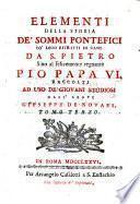 Elementi della storia de' sommi pontefici co loro ritratti in rame da S. Pietro sino al ... Pio papa VI