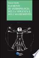 Elementi di antropologia della violenza e dell'aggressività