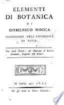 Elementi di botanica di Domenico Nocca professore nell'Universita di Pavia. Con varie tavole, che illustrano il sistema Linneano, disegnate dall'autore