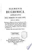 Elementi di chimica applicata alla medicina ed alle arti; di M.-P. Orfila ... Traduzione fatta sulla seconda edizione francese. Tomo primo [-quarto]