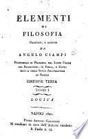 Elementi di filosofia ordinati, e disposti da Angelo Ciampi ... Tomo 1. [-4.]