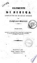 Elementi di fisica compilati per uso de' giovani studenti da Pasquale Melucci