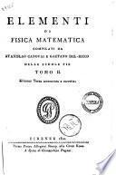 Elementi di fisica matematica compilati da Stanislao Canovai e Gaetano Del-Ricco ... Tomo 1. [-2.]