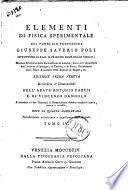 Elementi di fisica sperimentale del pubblico professore Giuseppe Saverio Poli istruttore di s.a.r. il principe ered. delle Sicilie ... Tomo 1. [-6.]