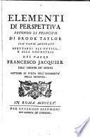 Elementi di perspettiva secondo li principii di Brook Taylor, con varie agiunte spettanti all'ottica e alla geometria