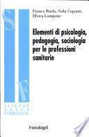 Elementi di psicologia, pedagogia, sociologia per le professioni sanitarie