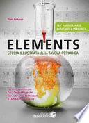 Elements. Storia illustrata della tavola periodica