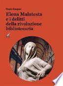 Elena Malatesta e i delitti della rivoluzione bibliotecaria