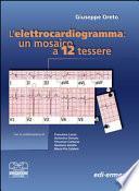 Elettrocardiogramma: un mosaico a 12 tessere