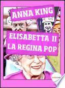 Elisabetta II, la Regina Pop
