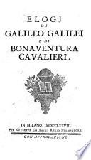Elogi di Galileo Galilei e di Bonav. Cavalieri