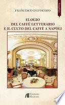 Elogio del caffè letterario e il culto del caffè a Napoli