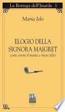 Elogio della signora Maigret
