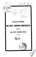 Elogio funebre del prof. Giuseppe Montanelli