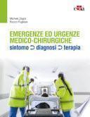 Emergenze e urgenze medico-chirurgiche. Sintomo diagnosi terapia
