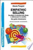 Emphathic selling. Ascoltare le emozioni del cliente e ottimizzare le vendite