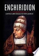 Enchiridion. L'antico libro magico di papa Leone III