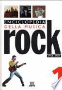 Enciclopedia della musica rock: 1954-1969