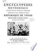 Encyclopedie methodique, nouvelle edition enrichie de remarques dediee a la serenissime Republique de Venise