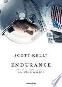 Endurance. Un anno nello spazio, una vita di scoperte