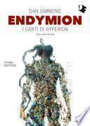 Endymion. I canti di Hyperion. Titan edition