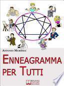 Enneagramma per Tutti. Comprendersi ed Evolvere attraverso l'Enneagramma. (Ebook Italiano - Anteprima Gratis)