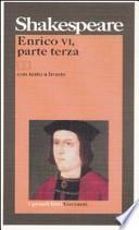 Enrico VI, parte terza. Testo inglese a fronte
