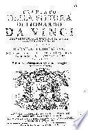Trattato della pittura di Lionardo da Vinci nuovamente dato in luce, colla vita dell'istesso autore, scritta da Rafaelle du Fresne. Si sono giunti tre libri della Pittura, ed il trattato della Statua di Leon Battista Alberti, colla Vita del medesimo. E di nuovo ristampato, corretto ed a maggior perfezione condotto