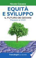 Equità e sviluppo. Il futuro dei giovani. Previsioni al 2020