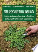 Erbe spontanee della Basilicata. Guida al riconoscimento e all'utilizzo delle piante alimentari tradizionali