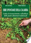 Erbe spontanee della Calabria. Guida al riconoscimento e all'utilizzo delle piante alimentari tradizionali