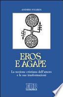 Eros e agape. La nozione cristiana dell'amore e le sue trasformazioni