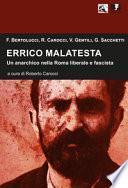 Errico Malatesta. Un anarchico nella Roma liberale e fascista